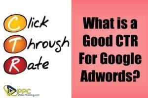 What is a Good CTR for Adwords