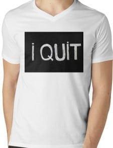 I Quit T-shirt